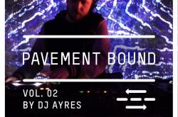 PAVEMENT BOUND MIXTAPE DJ AYRES 02