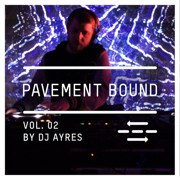 PAVEMENT BOUND MIXTAPE DJ AYRES 02