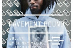 PAVEMENT BOUND Mix Series Vol. 4 with Skinny Macho (BOILER ROOM)