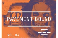 Pavement Bound Mix Series Vol .3 Chances With Wolves